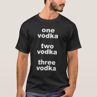 One Vodka Two Vodka Three Vodka T-Shirt