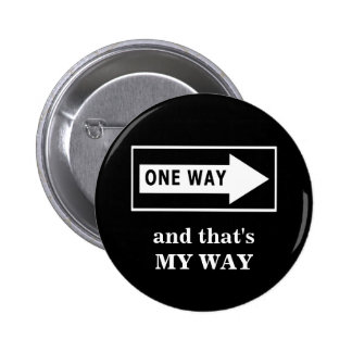 One Way. And that's MY WAY Buttons