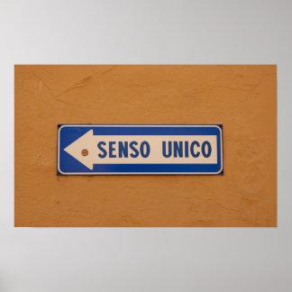 One Way in Italian Street Sign Senso Unico! Poster