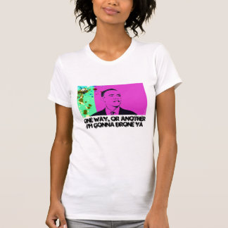 One Way, Or Another I'm Gonna Drone Ya T-Shirt