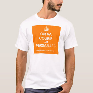 One will run on Versailles T-Shirt