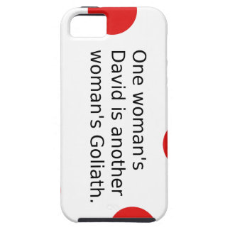 One Woman's David Is Another Woman's Goliath iPhone 5 Covers