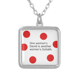 One Woman's David Is Another Woman's Goliath Silver Plated Necklace