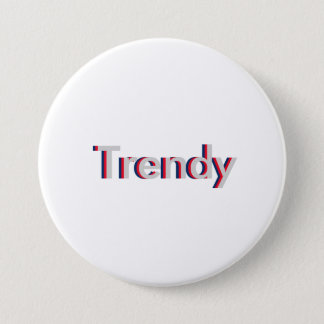"One Word ""Trendy"" Three Dimensional Text Design 3 Inch Round Button"