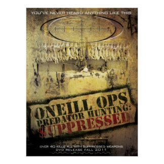 "O'Neill Ops: ""Predator Hunting Suppressed"" Poster"