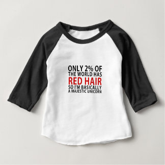 Only 2% of the World has Red Hair so Im Basically Baby T-Shirt