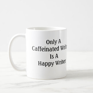 Only A Caffeinated Writer Is A Happy Writer Coffee Mug