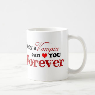 Only a vampire can *heart* you forever - mug