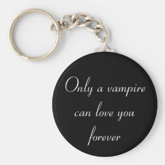 Only a Vampire... keychain