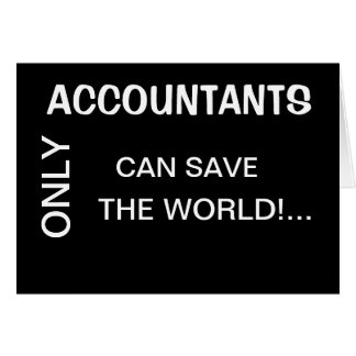 Only Accountants Can SaveThe World - Add a Caption Card
