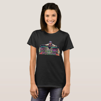 Only Bad Girls Go Topless T-Shirt
