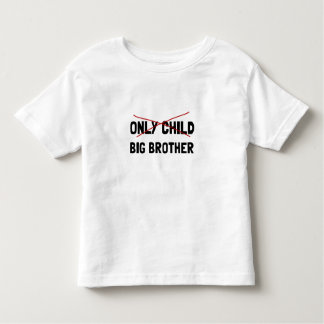 Only Child Big Brother Toddler T-shirt