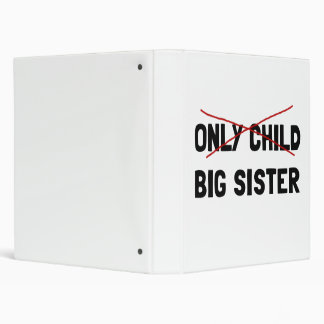 Only Child Big Sister 3 Ring Binders