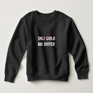 Only Child Big Sister Sweatshirt