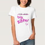 Only Child / Big Sister T-shirts
