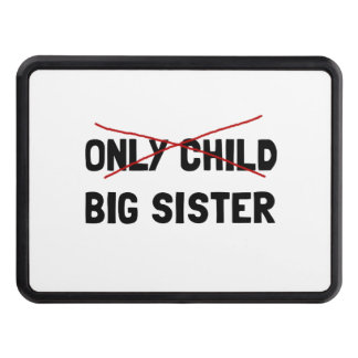 Only Child Big Sister Trailer Hitch Cover