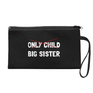 Only Child Big Sister Wristlet