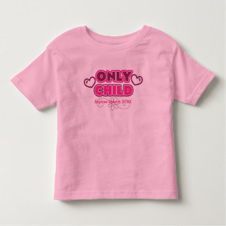 Only Child Expires 20XX Toddler T-shirt