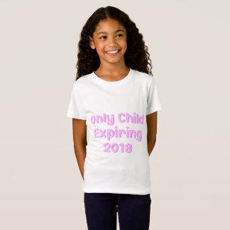 Only Child Expiring 2018 T-Shirt