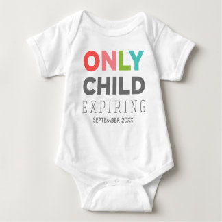 ONLY CHILD Expiring [YOUR DATE HERE] Tee Shirt