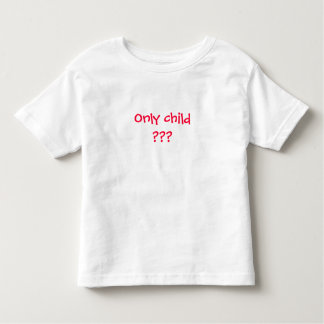 Only child??? Not for long!!! Toddler T-shirt