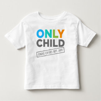 Only Child Status Expires [Your Date] Toddler T-shirt