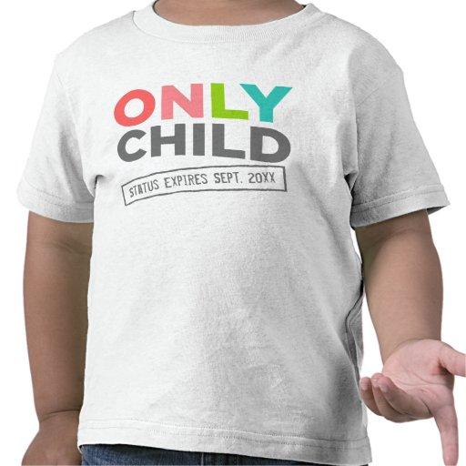 Only Child Status Expires [Your Date] T-shirt