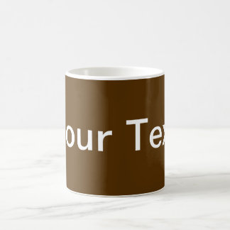ONLY COLOR / dark brown + your text Coffee Mugs