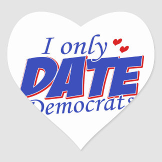 Only date Democrats Heart Sticker
