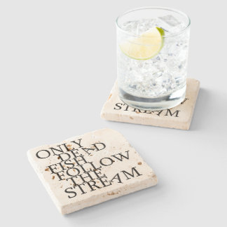Only dead fish follow the stream (black) stone beverage coaster