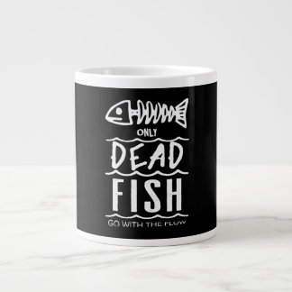 Only Dead Fish Go With The Flow - Jumbo Mug