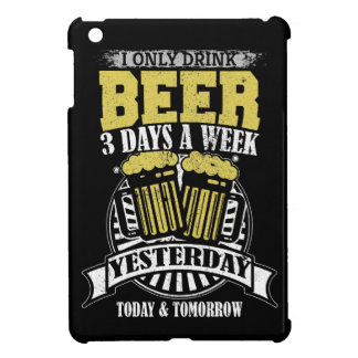 Only Drink Beer 3 Days A Week Case For The iPad Mini