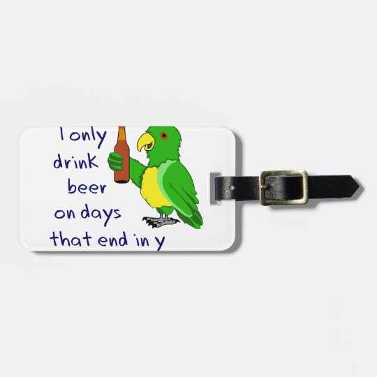Only Drink Beer Luggage Tag