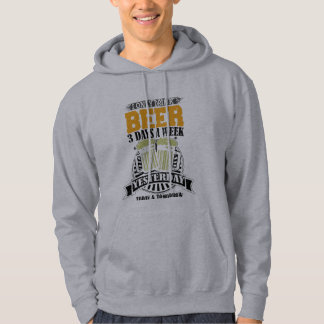 Only Drink Beer Three Days A Week Hoodie
