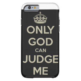 Only God Can Judge me Iphone 6 though case