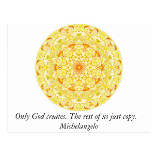 Only God creates. The rest of us just copy. Postcard