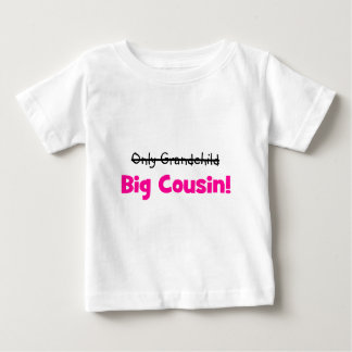 Only Grandchild -> BIG COUSIN! (pink) Baby T-Shirt