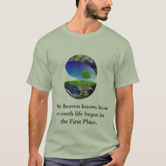 Only heaveven knows how on earth... T-Shirt
