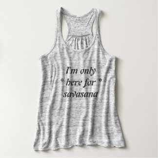 only here for savasana tank top