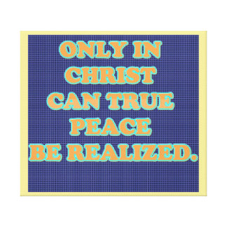 Only In Christ Can True Peace Be Realized. Canvas Print