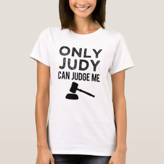 Only Judy Can Judge Me funny women's shirt