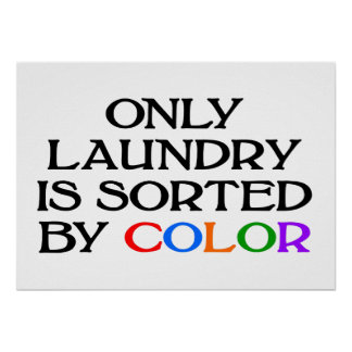Only Laundry is Sorted by COLOR poster