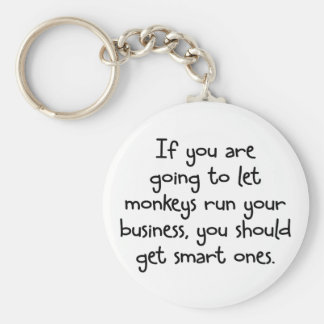 Only let smart monkeys run your business keychain