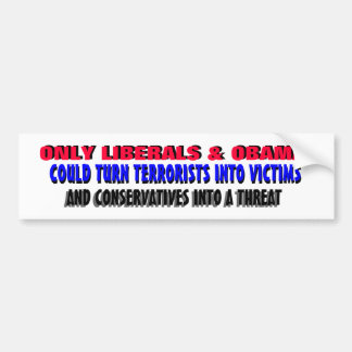 ONLY LIBERALS & OBAMA could turn Bumper Sticker