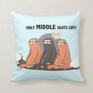 """""""Only Middle Seats Left"""" Funny Sloth Pastel Pillow"""