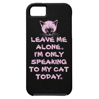 Only Speaking To My Cat Today iPhone 5 Cover