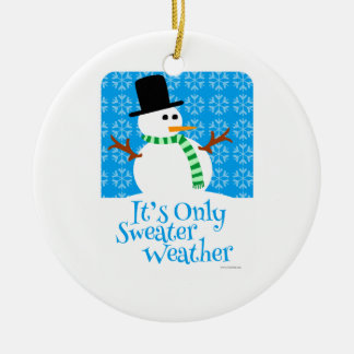 Only Sweater Weather Round Ceramic Ornament
