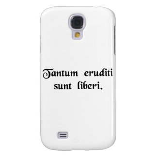 Only the educated are free samsung galaxy s4 cases