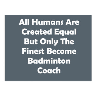 Only The Finest Become Badminton Coach Postcard