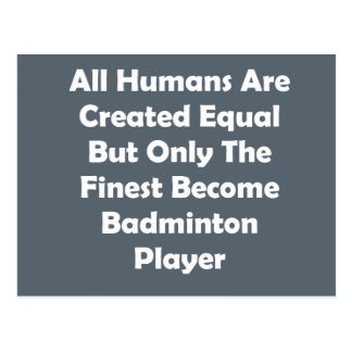Only The Finest Become Badminton Player Postcard